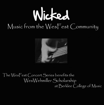 Wicked: Music from the WesFest Community